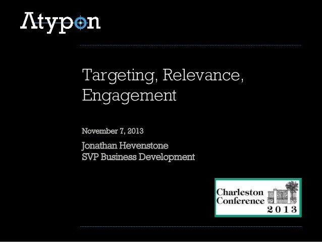 Jonathan Hevenstone SVP Business Development Targeting, Relevance, Engagement November 7, 2013