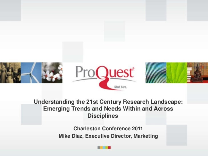 Understanding the 21st Century Research Landscape:  Emerging Trends and Needs Within and Across                  Disciplin...