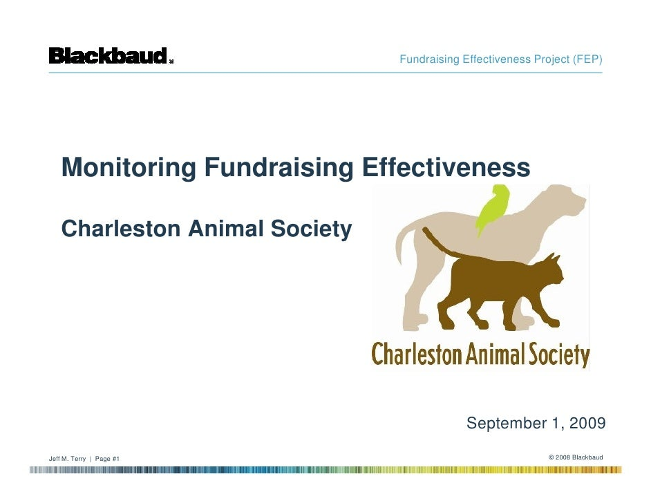 Fundraising Effectiveness Project (FEP)        Monitoring Fundraising Effectiveness     Charleston Animal Society         ...
