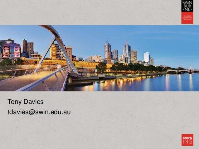 Tony Davies tdavies@swin.edu.au