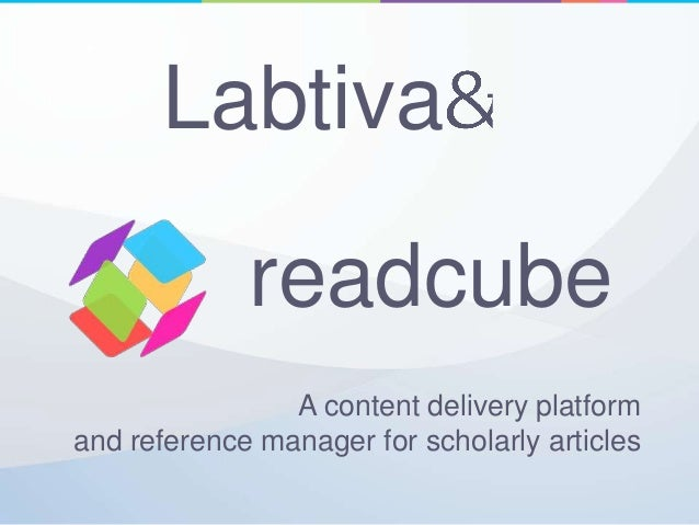 Labtiva             readcube                A content delivery platformand reference manager for scholarly articles