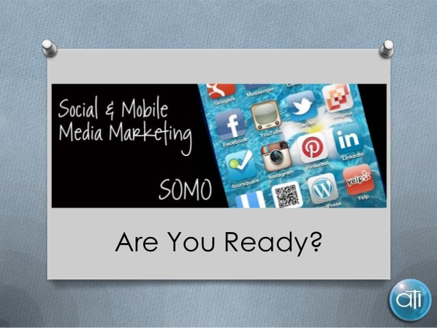 SOMOSocial & MobileAre You Ready?