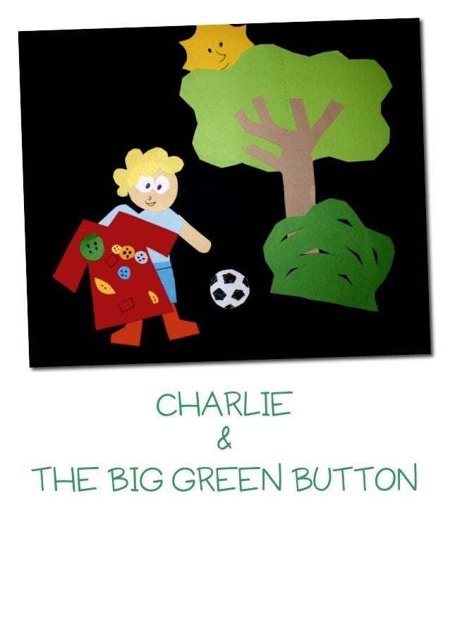 CHARLIE & THE BIG GREEN BUTTON