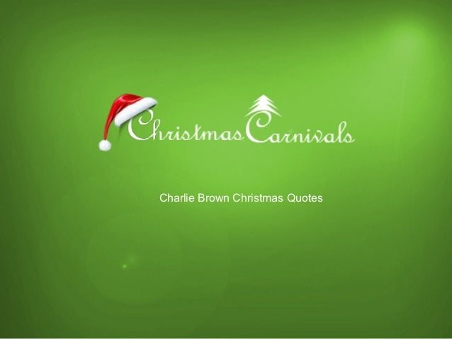 Charlie Brown Christmas Quotes.Charlie Brown Christmas Quotes