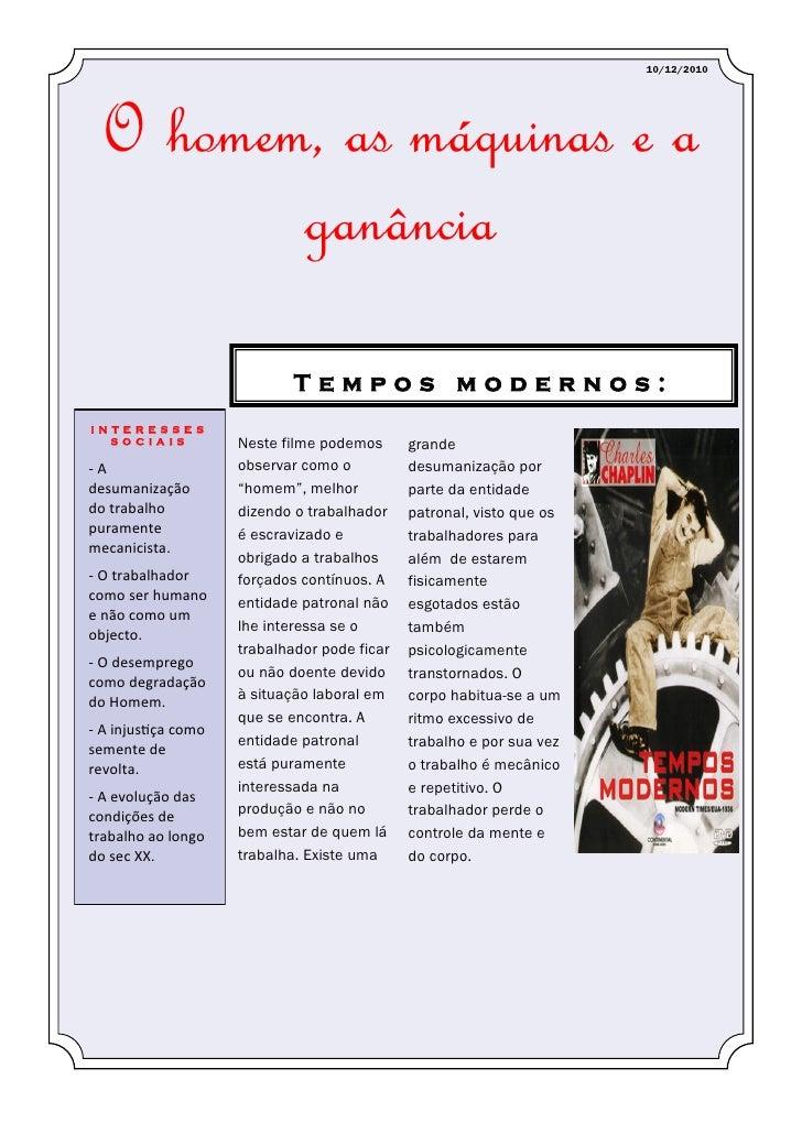 10/12/2010  O homem, as máquinas e a         ganância                             Tempos modernos:INTERESSES  SOCIAIS     ...