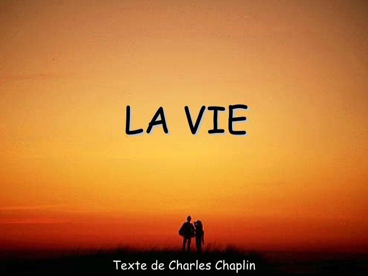 LA VIE Texte de Charles Chaplin