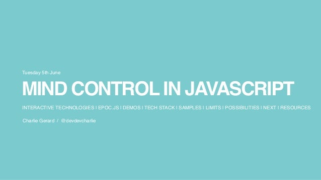 Charlie Gerard- Mind Control in Javascript (Evolution) Slide 2