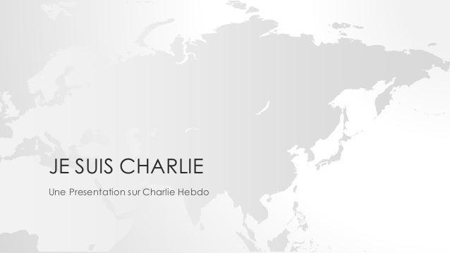 JE SUIS CHARLIE Une Presentation sur Charlie Hebdo
