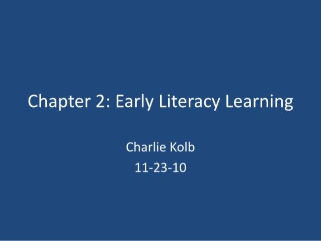 Charlie kolb chap.2 early literacy learning