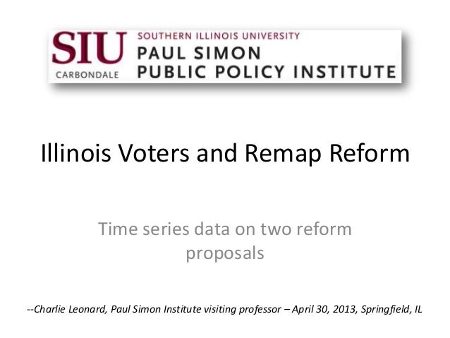 Illinois Voters and Remap ReformTime series data on two reformproposals--Charlie Leonard, Paul Simon Institute visiting pr...