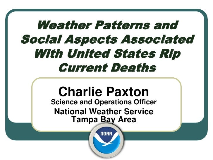 Weather Patterns andSocial Aspects Associated  With United States Rip     Current Deaths      Charlie Paxton    Science an...