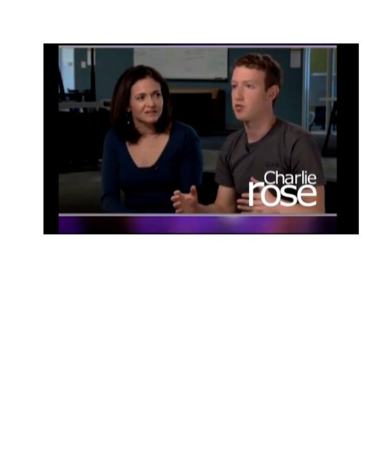 FULL TRANSCRIPTGuests:Mark ZuckerbergSheryl SandbergCharlie Rose:Tell me what the mission is today for Facebook. You've go...