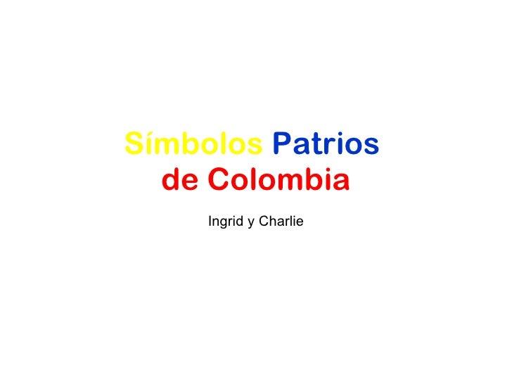 Símbolos   Patrios  de Colombia Ingrid y Charlie
