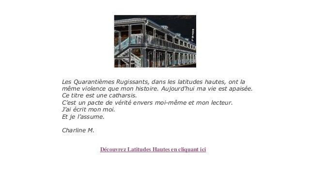 Les Quarantièmes Rugissants, dans les latitudes hautes, ont la même violence que mon histoire. Aujourd'hui ma vie est apai...