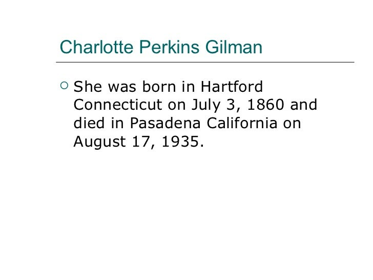 female subordination in charlotte perkins gilman Charlotte perkins gillman (1860-1935) other texts dealing with marriage and with male-female power relations include: the charlotte perkins gilman reader.