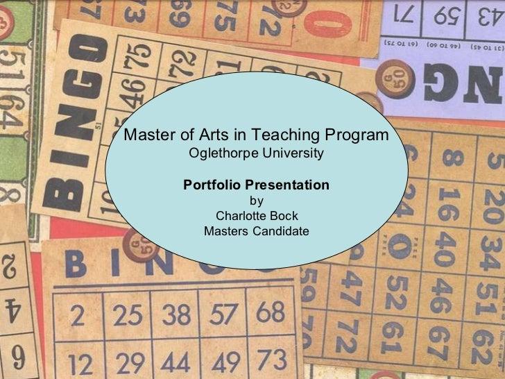 Master of Arts in Teaching Program Oglethorpe University Portfolio Presentation by Charlotte Bock Masters Candidate