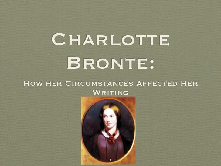 Charlotte      Bronte:How her Circumstances Affected Her             Writing                1