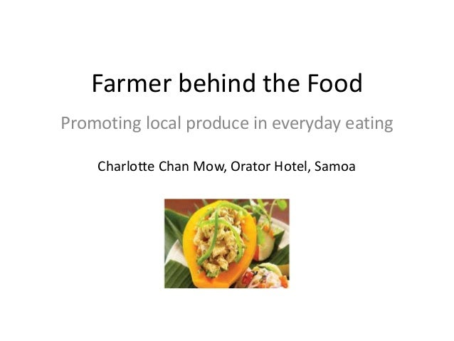Farmer behind the Food Promoting local produce in everyday eating Charlotte Chan Mow, Orator Hotel, Samoa