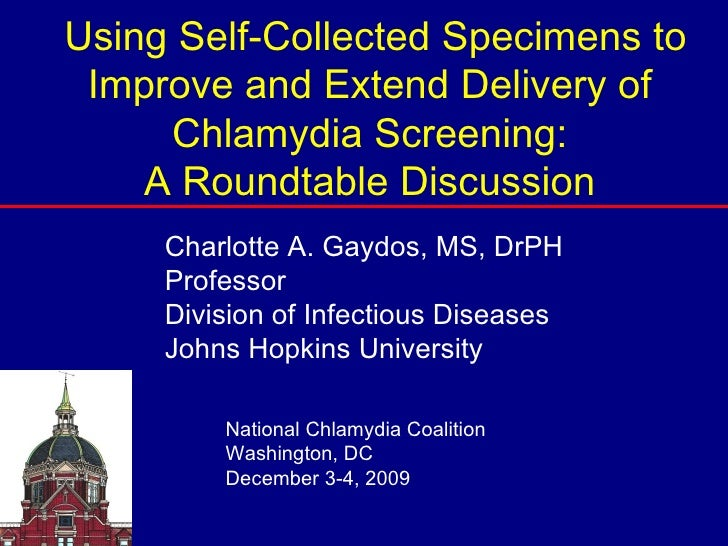 Using Self-Collected Specimens to Improve and Extend Delivery of Chlamydia Screening: A Roundtable Discussion Charlotte A....