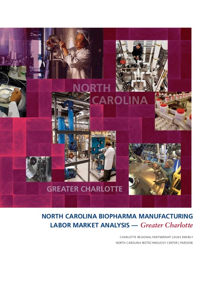 NORTH CAROLINA BIOPHARMA MANUFACTURING  LABOR MARKET ANALYSIS — Greater Charlotte                       CHARlOT TE REgiONA...