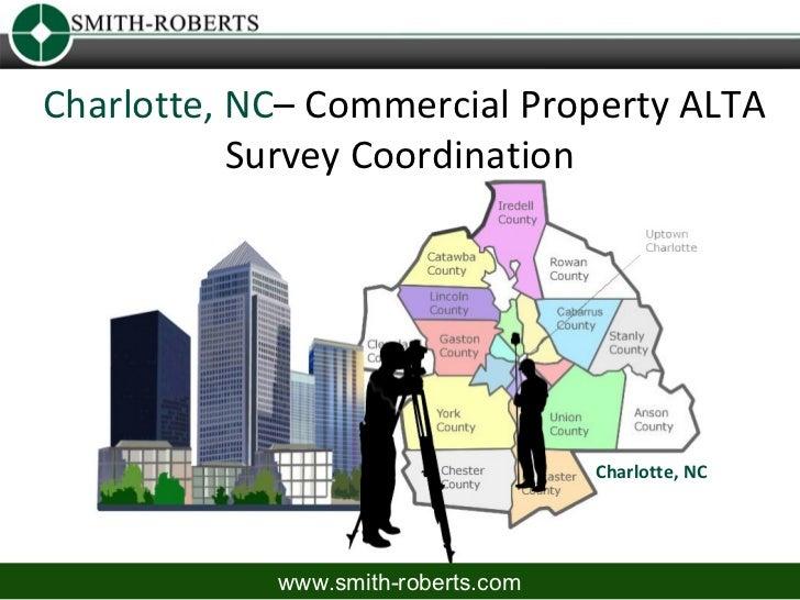 Charlotte, NC– Commercial Property ALTA           Survey Coordination                                    Charlotte, NC    ...