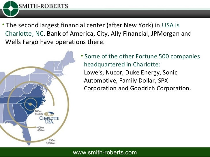 • The second largest financial center (after New York) in USA is Charlotte, NC. Bank of America, City, Ally Financial, JPM...