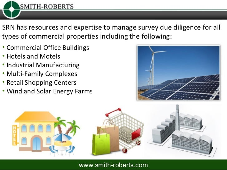 SRN has resources and expertise to manage survey due diligence for alltypes of commercial properties including the followi...