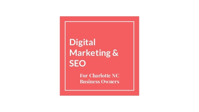 Digital Marketing & SEO For Charlotte NC Business Owners