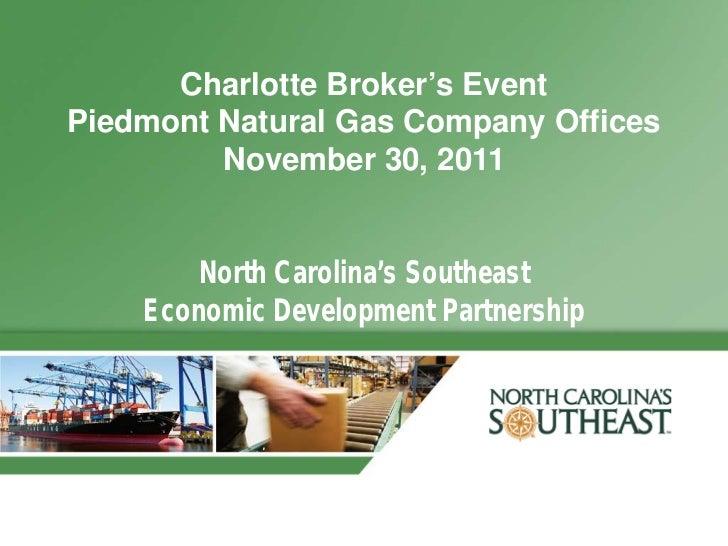 Charlotte Broker's EventPiedmont Natural Gas Company Offices         November 30, 2011        North Carolina's Southeast  ...