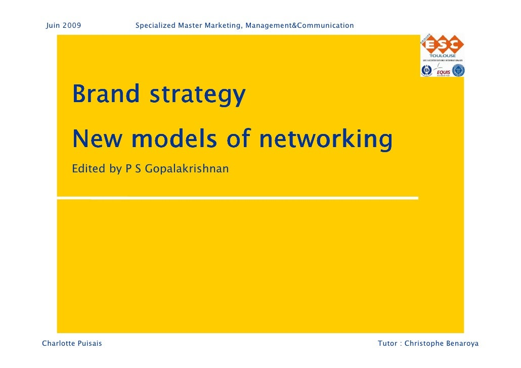 Juin 2009          Specialized Master Marketing, Management&Communication             Brand strategy         New models of...