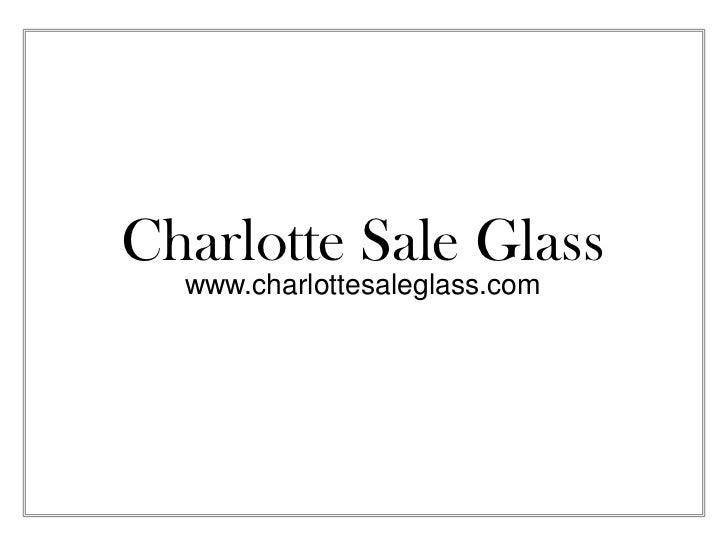 Charlotte Sale Glass<br />www.charlottesaleglass.com<br />