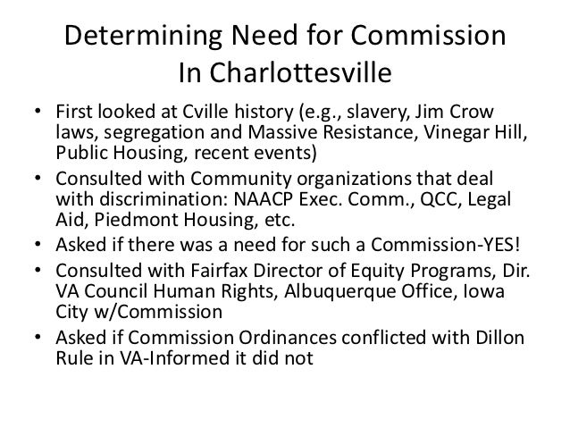 Determining Need for Commission           In Charlottesville• First looked at Cville history (e.g., slavery, Jim Crow  law...