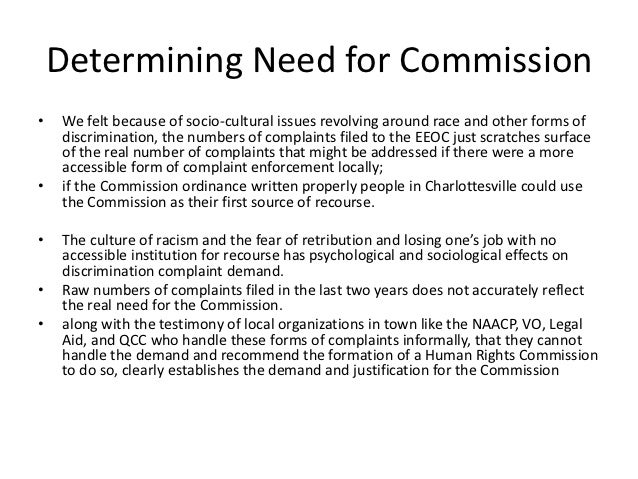 Determining Need for Commission•   We felt because of socio-cultural issues revolving around race and other forms of    di...