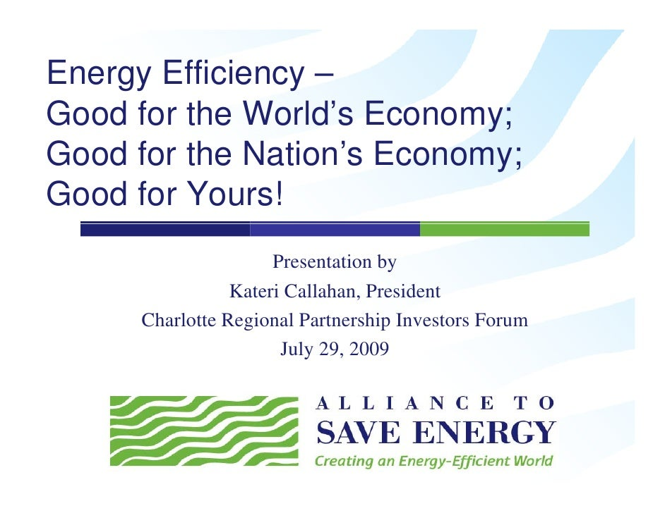 Energy Efficiency – Good for the World's Economy; Good for the Nation's Economy;              Nation s Good for Yours!    ...