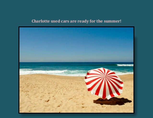 Charlotte used cars are ready for the summer!