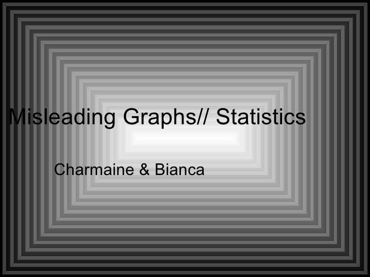 Misleading Graphs// Statistics Charmaine & Bianca