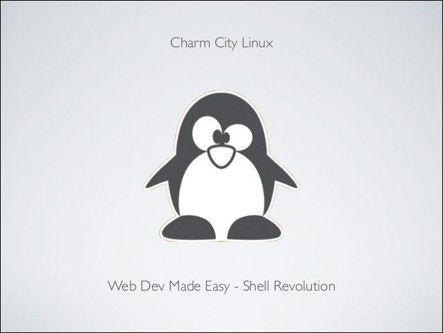 Charm City Linux  Web Dev Made Easy - Shell Revolution