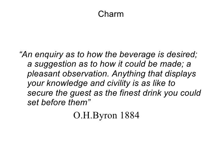 """Charm <ul><li>"""" An enquiry as to how the beverage is desired; a suggestion as to how it could be made; a pleasant observat..."""