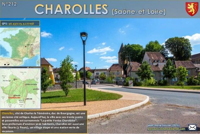 Charolles, cité de Charles le Téméraire, duc de Bourgogne, est une ancienne cité celtique. Aujourd'hui, la ville avec ses ...