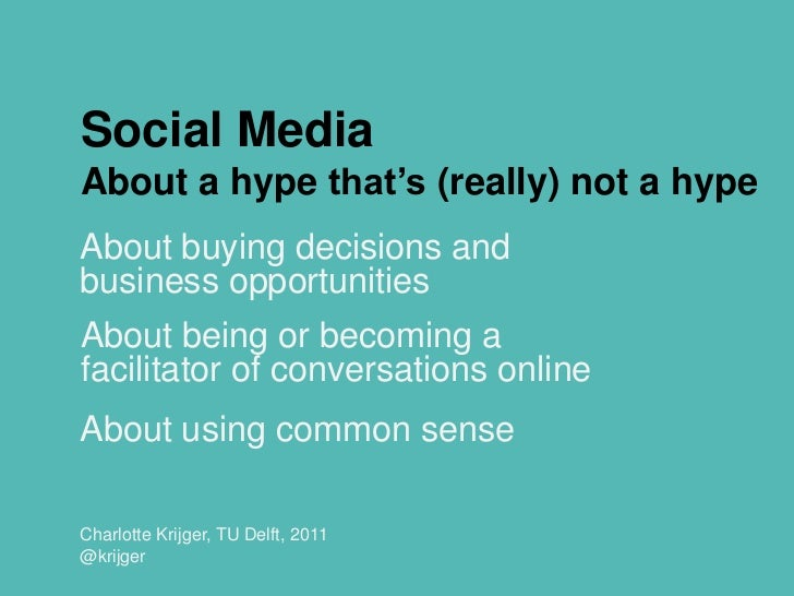 Social MediaAbout a hype that's (really) not a hype<br />Aboutbuyingdecisions and business opportunities<br />Charlotte Kr...