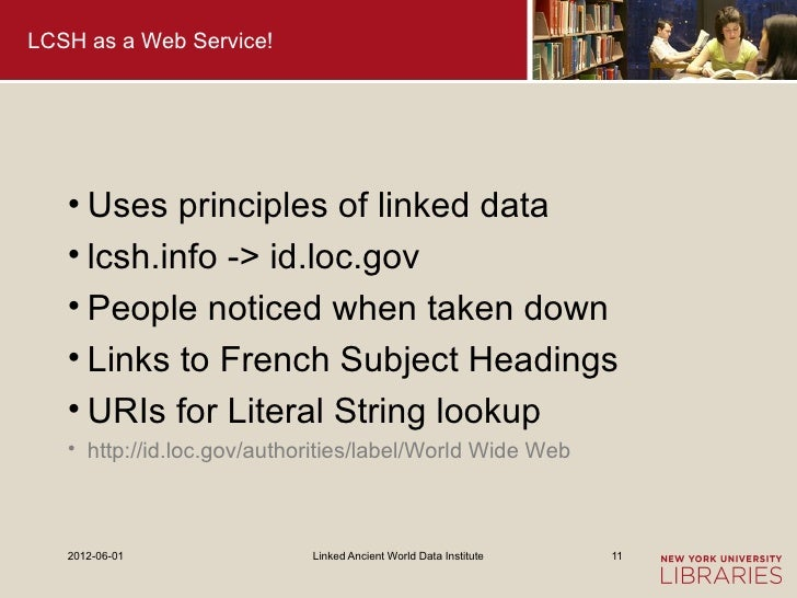 LCSH as a Web Service!   • Uses principles of linked data   • lcsh.info -> id.loc.gov   • People noticed when taken down  ...