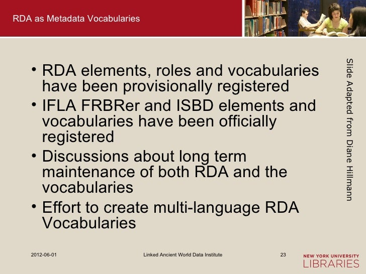 RDA as Metadata Vocabularies                                                                          Slide Adapted from D...