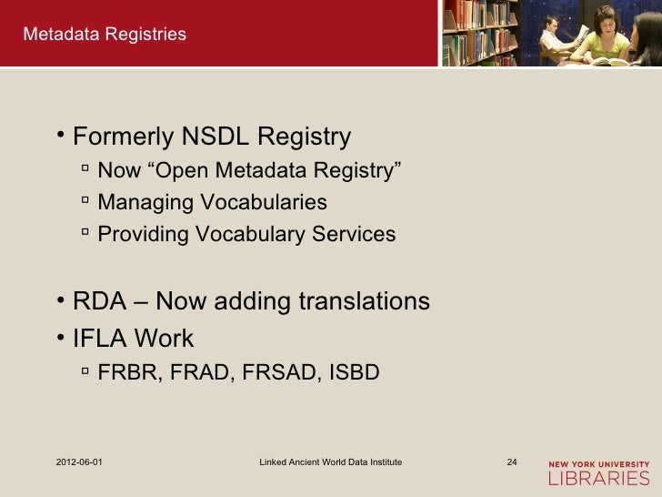 "Metadata Registries   • Formerly NSDL Registry         Now ""Open Metadata Registry""         Managing Vocabularies       ..."