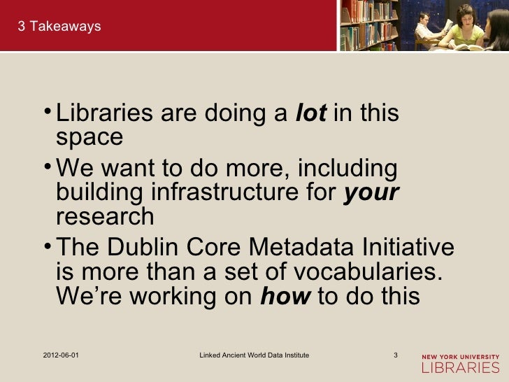 3 Takeaways   • Libraries are doing a lot in this     space   • We want to do more, including     building infrastructure ...