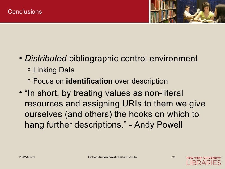 Conclusions   • Distributed bibliographic control environment         Linking Data         Focus on identification over ...
