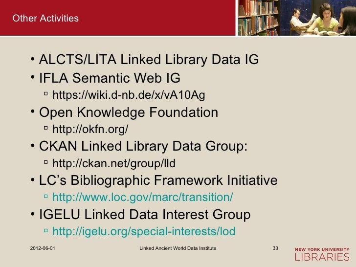Other Activities    • ALCTS/LITA Linked Library Data IG    • IFLA Semantic Web IG          https://wiki.d-nb.de/x/vA10Ag ...