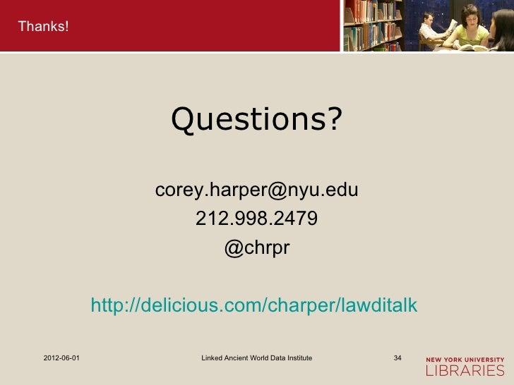 Thanks!                         Questions?                       corey.harper@nyu.edu                           212.998.24...