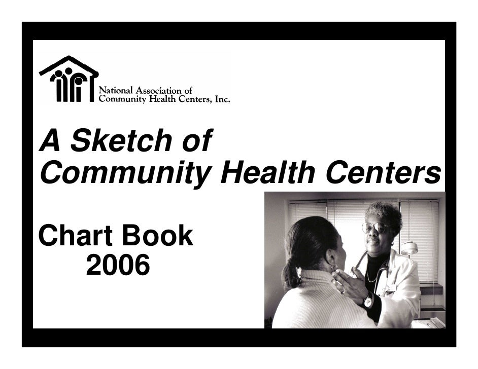 A Sketch of Community Health Centers Chart Book    2006
