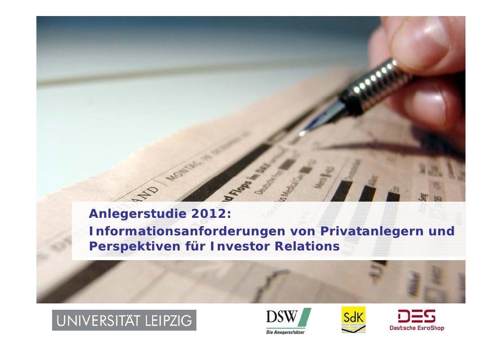 Anlegerstudie 2012:                 Informationsanforderungen von Privatanlegern und                 Perspektiven für Inve...