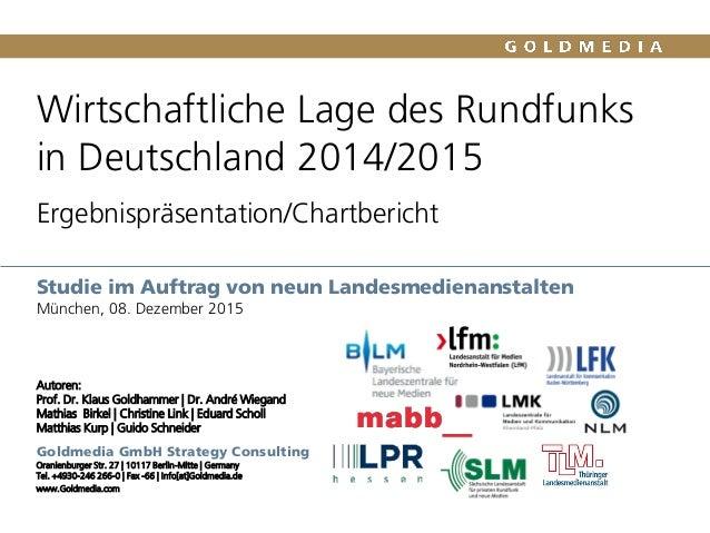 Studie im Auftrag von neun Landesmedienanstalten München, 08. Dezember 2015 Goldmedia GmbH Strategy Consulting Oranienburg...